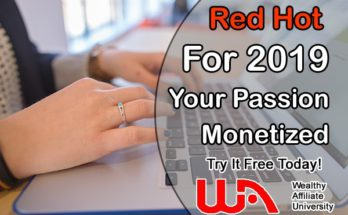 Your passions monetized Wealthy Affiliate