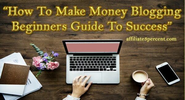 How To Make Money Blogging 1