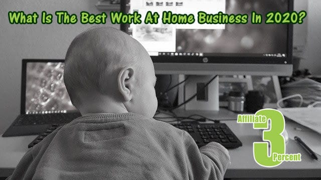 What Is The Best Work At Home Business In 2020