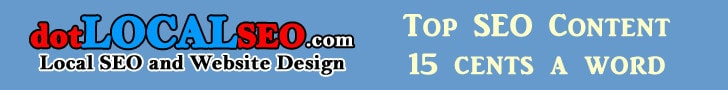 doLocal SEO and Website Design SEO Content Service at 15 cents a word.